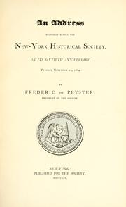Cover of: An address delivered before the New-York Historical Society, on its sixtieth anniversary, Tuesday, November 22, 1864 | Frederic De Peyster