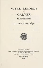 Cover of: Vital records of Carver, Massachusetts, to the year 1850 | Carver (Mass.)