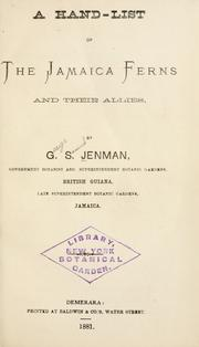 Cover of: A hand-list of the Jamaica ferns and their allies | George Samuel Jenman