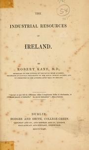 Cover of: The industrial resources of Ireland | Kane, Robert