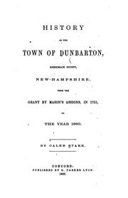 Cover of: History of the town of Dunbarton, Merrimack County, New-Hampshire by Caleb Stark
