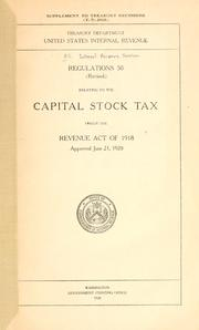 Cover of: Regulations 50 relating to the capital stock tax under the Revenue Act of 1918 by United States. Internal Revenue Service.