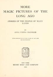 Cover of: More magic pictures of the long ago | Anna Curtis Chandler