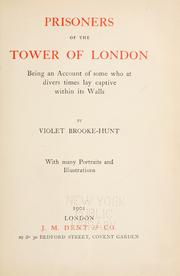 Cover of: Prisoners of the Tower of London | Violet Brooke-Hunt