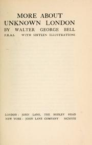 Cover of: More about unknown London by Walter George Bell