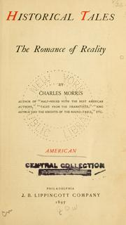 Cover of: Historical tales, the romance of reality | Morris, Charles