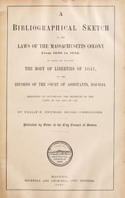 Cover of: A bibliographical sketch of the laws of the Massachusetts colony from 1630 to 1686 | Whitmore, William Henry