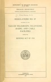 Cover of: Regulations No. 57 relating to the tax on telegraph, telephone, radio, and cable facilities by United States. Internal Revenue Service.