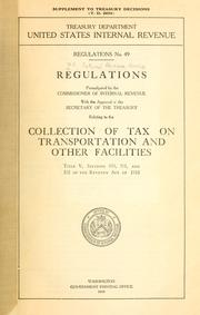 Cover of: Regulations promulgated by the Commissioner of Internal Revenue, with the approval of the Secretary of the Treasury, relating to the collection of tax on transportation and other facilities | United States. Internal Revenue Service.