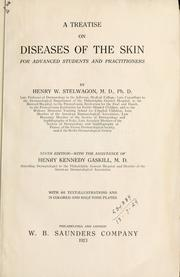 Cover of: Treatise on diseases of the skin by Henry Weightman Stelwagon