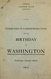 Cover of: Exercises in commemoration of the birthday of Washington by Union League Club of Chicago.
