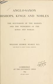 Cover of: Anglo-Saxon bishops, kings and nobles | William George Searle