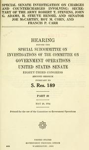 Cover of: Special Senate investigation on charges and countercharges involving | United States. Congress. Senate. Committee on Government Operations.