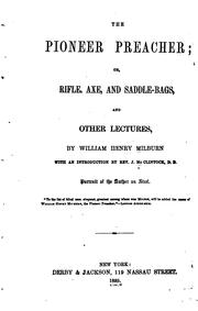 Cover of: The pioneer preacher, or, Rifle, axe, and saddle-bags, and other lectures | William Henry Milburn