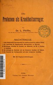 Cover of: Die Protozoen als Krankheitserreger by L. Pfeiffer