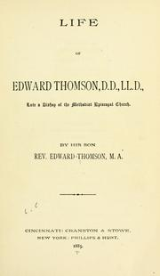 Cover of: Life of Edward Thomson, D.D., LL.D | Thomson, Edward