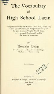 Cover of: The vocabulary of high school Latin by Lodge, Gonzalez