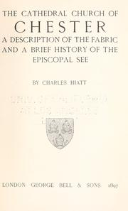 Cover of: The cathedral church of Chester | Charles Hiatt