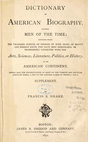 Cover of: Dictionary of American biography, including men of the time | Francis S. Drake