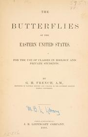 Cover of: The butterflies of the eastern United States by G. H. French