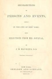 Cover of: Recollections of persons and events, chiefly in the city of New York | Mathews, J. M.