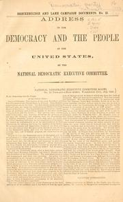 Cover of: Address to the Democracy and the people of the United States, by the National Democratic Executive Committee by Democratic National Committee (U.S.)