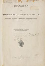 Cover of: Records of the Massachusetts volunteer militia called out by the Governor of Massachusetts to suppress a threatened invasion during the war of 1812-14 | Massachusetts. Adjutant General's Office.