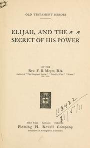 Cover of: Elijah and the secret of his power by Meyer, F. B.