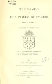 Cover of: The family of John Perkins of Ipswich, Massachusetts | George Augustus Perkins