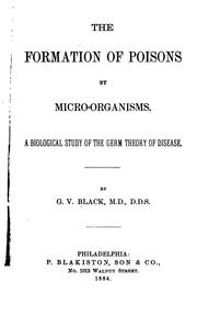 Cover of: The formation of poisons by micro-organisms | G. V. Black