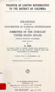 Cover of: Transfer of Lorton Reformatory to the District of Columbia | United States. Congress. Senate. Committee on the Judiciary. Subcommittee on National Penitentiaries.