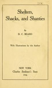 Cover of: Shelters, Shacks, And Shanties by Beard, Daniel Carter, 1850-1941