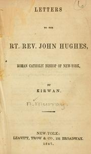 Cover of: Letters to the Rt. Rev. John Hughes, Roman Catholic Bishop of New York | Nicholas Murray
