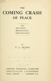 Cover of: The coming crash of peace and Britain's mechanical renaissance | T. C. Elder
