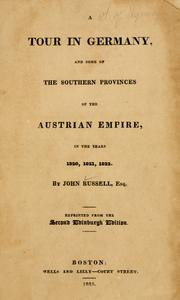 Cover of: A tour in Germany, and some of the southern provinces of the Austrian Empire by Russell, John