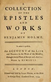 Cover of: A collection of the epistles and works of Benjamin Holme | Benjamin Holme