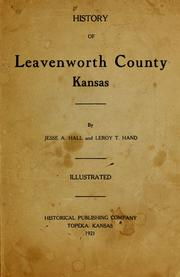 Cover of: History of Leavenworth County Kansas | Jesse A. Hall