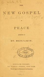 Cover of: The new gospel of peace, according to St. Benjamin by Richard Grant White