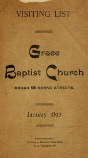 Cover of: Grace Baptist Church...visiting list, January, 1892 | Philadelphia. Grace Baptist Church.