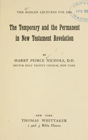 Cover of: The temporary and the permanent in New Testament revelation by Harry Peirce Nichols