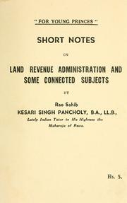 Cover of: Short notes on land revenue administration and some connected subjects | Kesari Singh Pancholi