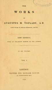 Cover of: The works of Augustus M. Toplady | Augustus Toplady