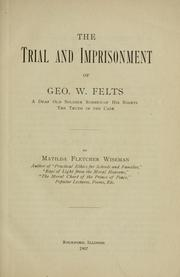 Cover of: The trial and imprisonment of Geo. W. Felts | Matilda Fletcher Wiseman