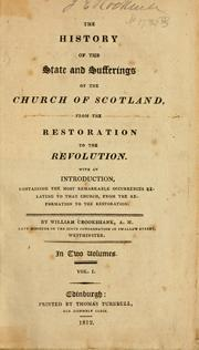 Cover of: The history of the state and sufferings of the Church of Scotland, from the restoration to the revolution by Crookshank, William.