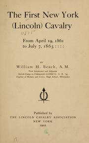 Cover of: The first New York (Lincoln) cavalry from April 19, 1861, to July 7, 1865 | William Harrison Beach
