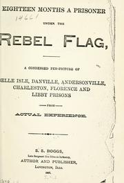 Cover of: Eighteen months a prisoner under the Rebel flag | Samuel S. Boggs