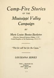Cover of: Camp-fire stories of the Mississippi valley campaign, by Marie Louise Benton Bankston ... Louisiana series | Marie Louise Benton Bankston