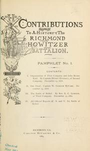 Cover of: Contributions to a history of the Richmond Howitzer Battalion by Confederate States of America. Army. Virginia Artillery. Richmond Howitzers.