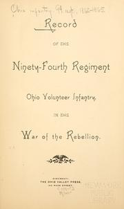 Cover of: Record of the Ninety-fourth regiment, Ohio volunteer infantry, in the war of the rebellion | United States. Army. Ohio Infantry Regiment, 94th (1862-1865)