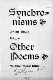 Cover of: Synchronisms of an hour and other poems | Oliver Mowat Eaton